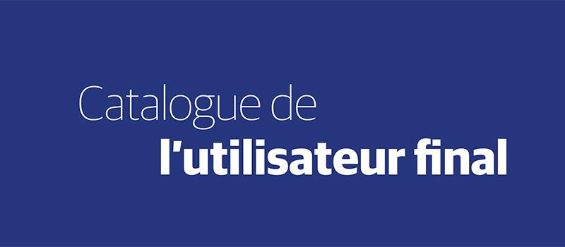 Catalogue d'utilisateur final – Actualisation 2020